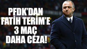 PFDK'dan Fatih Terim'e 3 maç daha ceza!