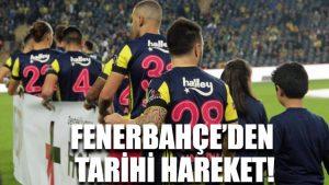 Fenerbahçe'den tarihi hareket!