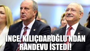 Muharrem İnce, Kılıçdaroğlu'ndan randevu istedi!
