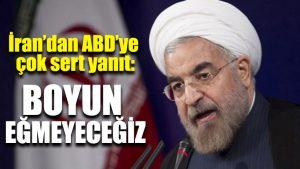 İran'dan ABD'ye çok sert yanıt: Boyun eğmeyeceğiz