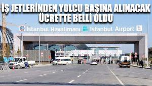 İstanbul Havalimanı'nda iş jetlerinden yolcu başına alınacak ücrette belli oldu