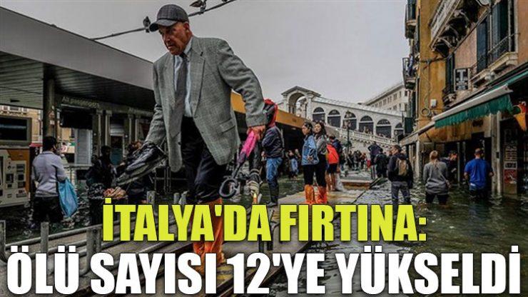 İtalya'da fırtınadan ölenlerin sayısı 12'ye yükseldi