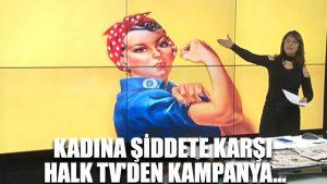 Kadına şiddete karşı Halk TV'den kampanya…