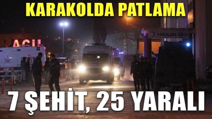 Karakolda patlama: Şehit sayısı 7'ye yükseldi