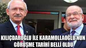 Kılıçdaroğlu ile Karamollaoğlu'nun görüşme tarihi belli oldu