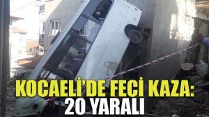 Kocaeli'de feci kaza: 20 yaralı