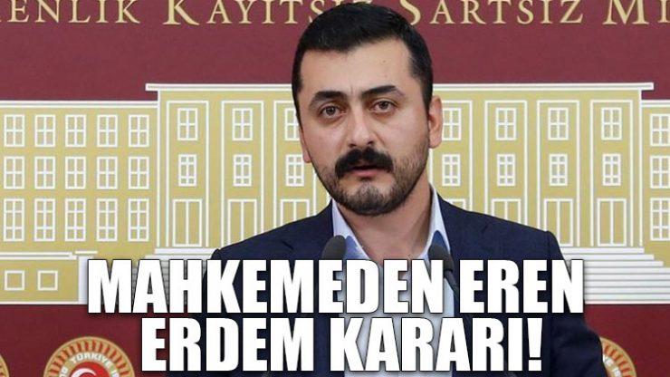 Mahkemeden Eren Erdem kararı!