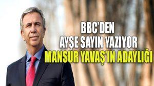 BBC'den Ayşe Sayın yazıyor: Mansur Yavaş'ın adaylığı
