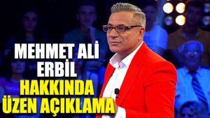 Mehmet Ali Erbil hakkında üzen açıklama