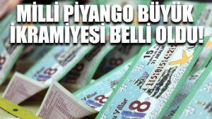 Milli Piyango büyük ikramiyesi belli oldu!