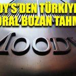 Moody's'den Türkiye için moral bozan tahmin