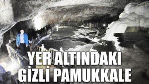 Yer altındaki gizli Pamukkale