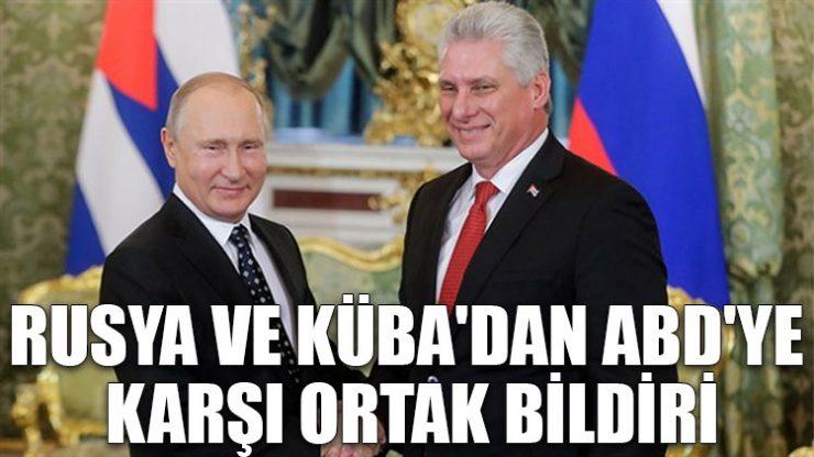 Rusya ve Küba'dan ABD'ye karşı ortak bildiri!