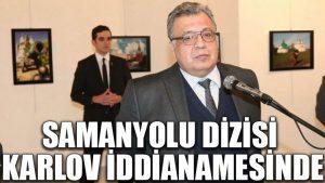 Samanyolu dizisi Karlov iddianamesinde