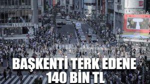 Başkenti terk edene 140 bin TL
