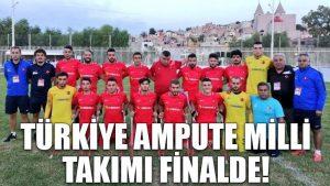 Türkiye Ampute Milli Takımı finalde!