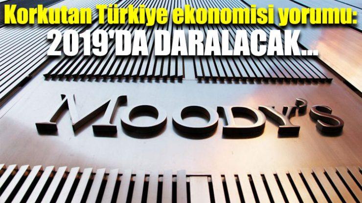 Moody's'ten korkutan Türkiye ekonomisi yorumu: 2019'da daralacak…