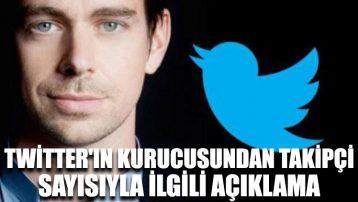 Twitter'ın kurucusundan takipçi sayısıyla ilgili açıklama