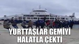 Yurttaşlar gemiyi halatla çekti