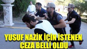 Reyhanlı katliamının planlayıcısı Yusuf Nazik için istenen ceza belli oldu