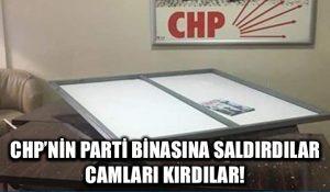 CHP'nin binasına saldırdılar! Camları kırdılar