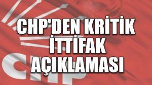 CHP'den kritik ittifak açıklaması
