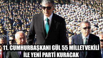 'Abdullah Gül 55 milletvekiliyle yeni parti kuracak'