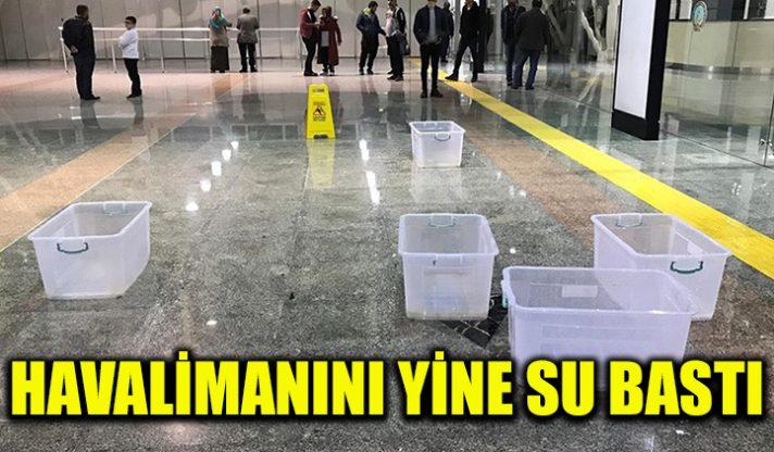 Havalimanını yine su bastı!