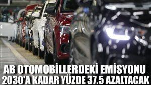 AB otomobillerdeki emisyonu 2030'a kadar yüzde 37.5 azaltacak