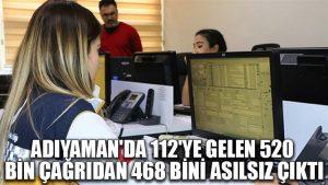Adıyaman'da 112'ye gelen 520 bin çağrıdan 468 bini asılsız çıktı
