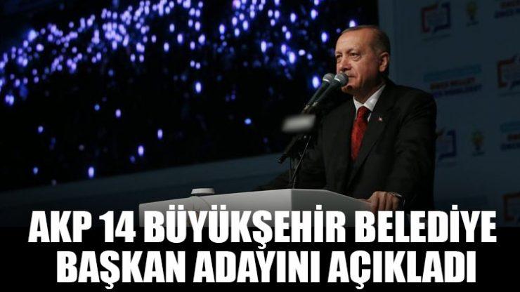 AKP 14 büyükşehir belediye başkan adayını açıkladı