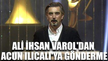 Ali İhsan Varol'dan Acun Ilıcalı'ya gönderme