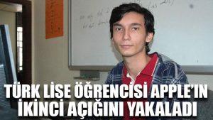 Türk lise öğrencisi Apple'ın ikinci açığını yakaladı