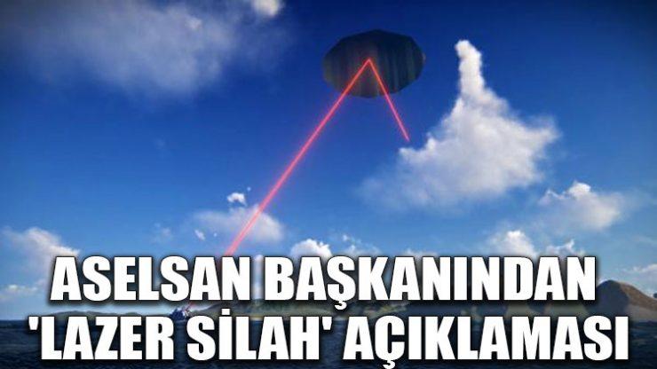 ASELSAN başkanından 'lazer silah' açıklaması