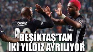 Beşiktaş'tan iki yıldız ayrılıyor
