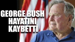 George H. W. Bush hayatını kaybetti