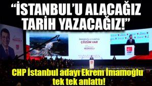 CHP İstanbul adayı İmamoğlu tek tek anlattı: İstanbul'u kazanacağız, tarih yazacağız!