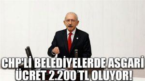 CHP'li belediyelerde asgari ücret 2.200 TL oluyor!