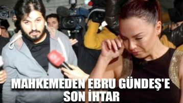 Mahkemeden Ebru Gündeş'e son ihtar