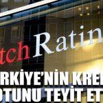Fitch Ratings, Türkiye için not kararını açıkladı