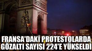 Fransa'daki protestolarda gözaltı sayısı 224'e yükseldi