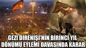 Gezi Direnişi'nin birinci yıl dönümü eylemi davasında karar