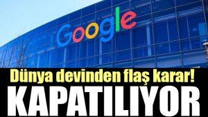 Dünya devi Google'dan karar! O servisi kapatıyor