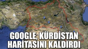 Google, Kürdistan haritasını kaldırdı