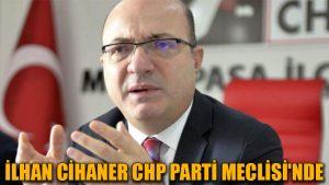 İlhan Cihaner CHP Parti Meclisi'nde