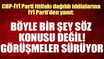İYİ Parti'den ittifak dağıldı iddiasına açıklama: Böyle bir şey söz konusu değil!
