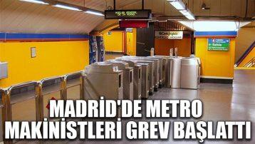 Madrid'de metro makinistleri grev başlattı