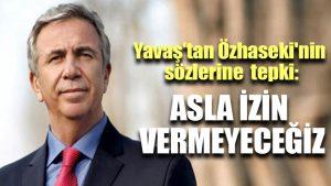 Mansur Yavaş'tan Mehmet Özhaseki'nin sözlerine tepki