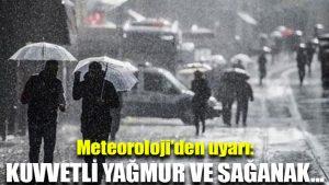 Meteoroloji'den uyarı: Kuvvetli yağmur ve sağanak…