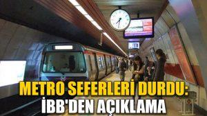 Metro seferleri durdu: İBB'den açıklama